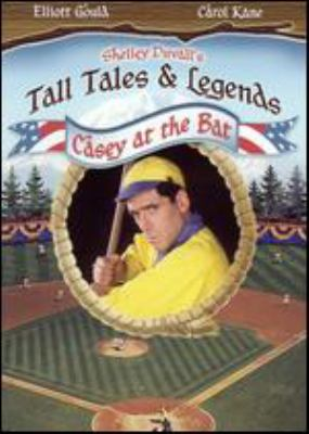 Shelley Duvall's Tall tales & legends Casey at the bat