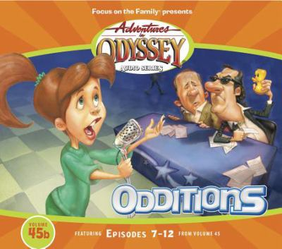 Odditions: Adventures in Odyssey audio series [audio recording]