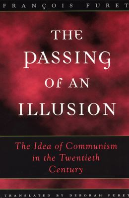 Passing of an illusion : the idea of communism in the twentieth century