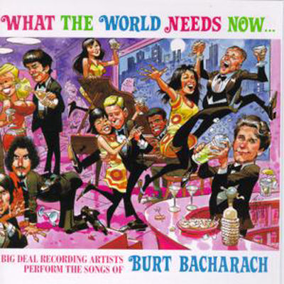 What the world needs now is-- Burt