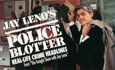 "Jay Leno's police blotter : real-life crime headlines from ""The tonight show with Jay Leno""."
