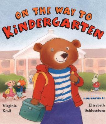 On the way to kindergarten  illustrated by Elisabeth Schlossberg.