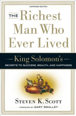 Richest man who ever lived : King Solomon's secrets to success, wealth, and happiness
