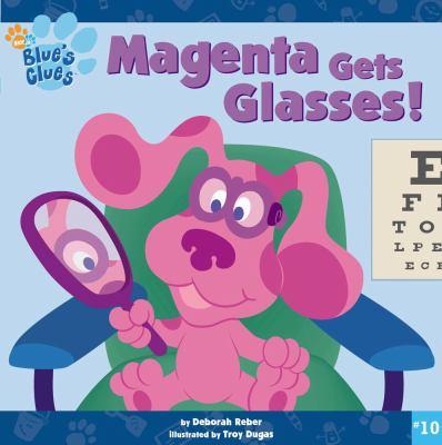 Magenta Gets Glasses!  (Blue's Clue's #10)