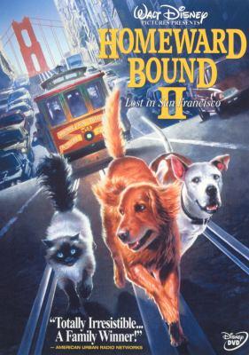 Homeward bound II : lost in San Francisco