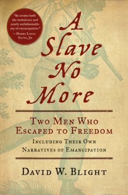 Slave no more : two men who escaped to freedom : including their own narratives of emancipation