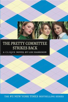 The Pretty Committee strikes back : a Clique novel