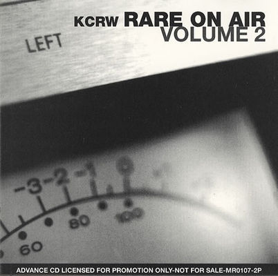 Rare on air. Vol. 2 : still more selections from KCRW-FM on-air performance.