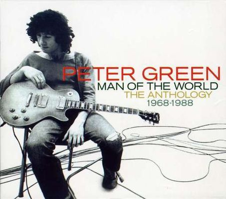 Peter Green man of the world : the anthology, 1968-1988