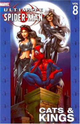 Ultimate Spider-Man. [Vol. 8] : Cats & kings