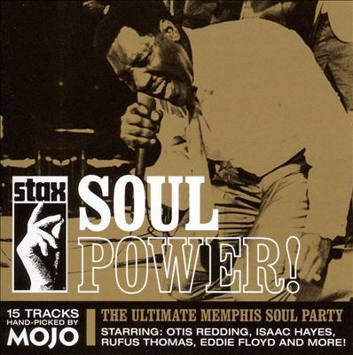 Mojo presents Stax soul power! : [the ultimate Memphis soul party]