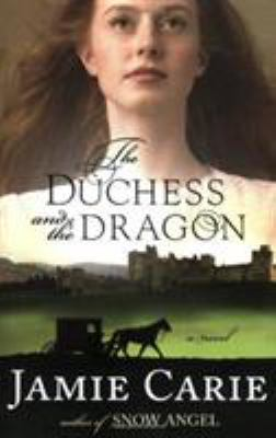The duchess and the dragon : a novel