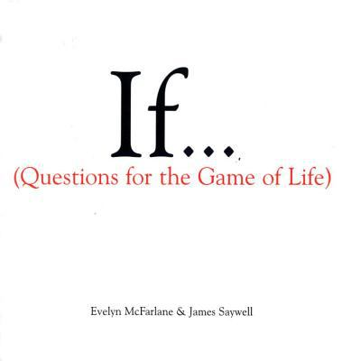 If : questions for the game of life