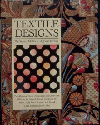 Textile designs : two hundred years of European and American patterns for printed fabrics organized by motif, style, color, layout, and period