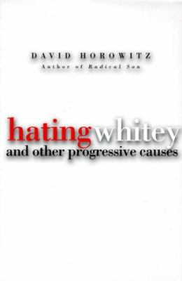 Hating Whitey : and other progressive causes