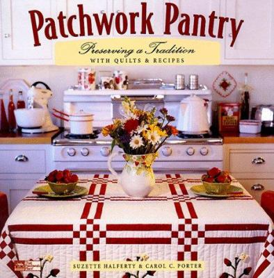Patchwork pantry : preserving a tradition with quilts & recipes