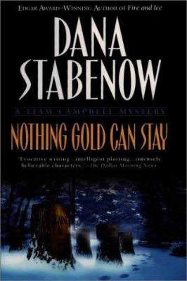 Nothing gold can stay : a Liam Campbell mystery