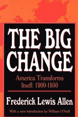 The big change: America transforms itself, 1900-1950.