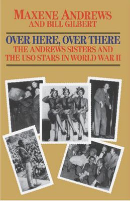 Over here, over there : the Andrews sisters and the USO stars in World War II (LARGE PRINT)