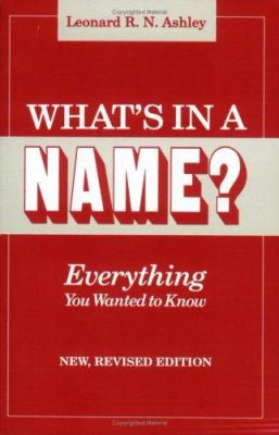What's in a name? : everything you wanted to know
