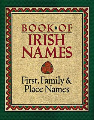 Book of Irish names : first, family & place names