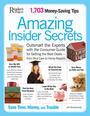 Amazing insider secrets : outsmart the experts with the consumer guide for getting the best deals-- from skin care to home repairs