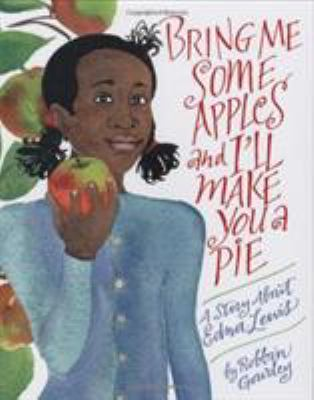 Bring me some apples and I'll make you a pie : a story about Edna Lewis