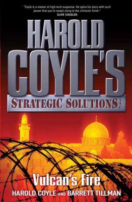 Vulcan's fire : Harold Coyle's Strategic Solutions, Inc.
