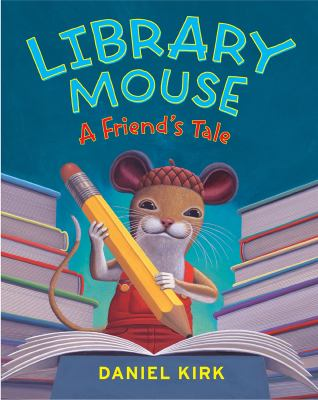 Library mouse : a friend's tale