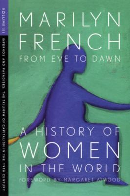 From eve to dawn : Volume 3 : a history of women