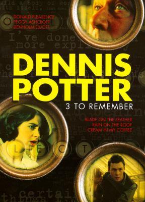 Dennis Potter : 3 to remember.