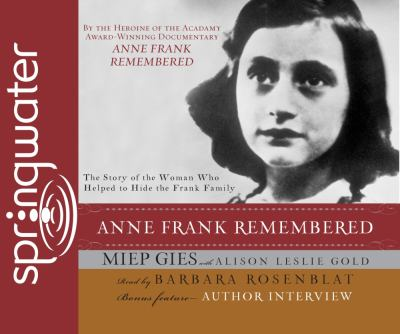 Anne Frank remembered : [the story of the woman who helped to hide the Frank family] (AUDIOBOOK)