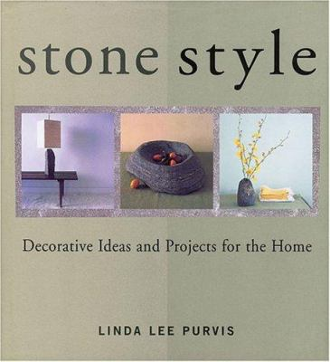 Stone style : decorative ideas and projects for the home