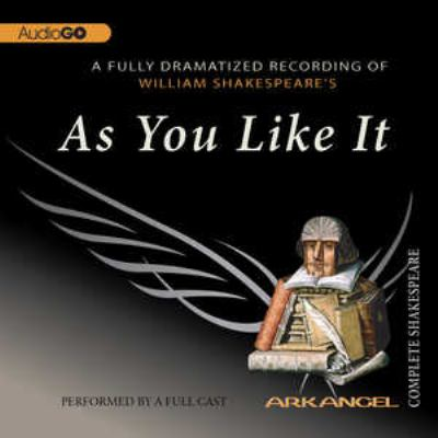 William Shakespeare's As you like it. (AUDIOBOOK)