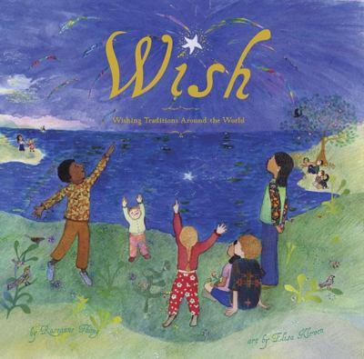Wish : wishing traditions around the world