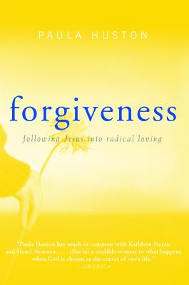 Forgiveness : following Jesus into radical loving