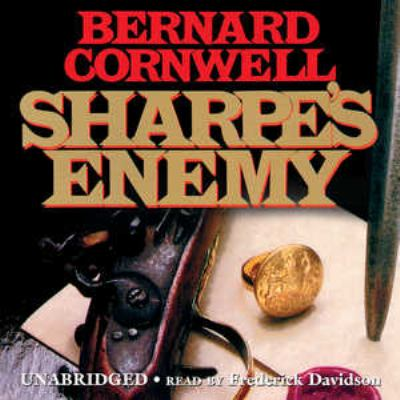 Sharpe's enemy : Richard Sharpe and the defense of Portugal, Christmas 1812 (AUDIOBOOK)