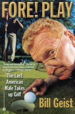 Fore! play : the last American male takes up golf (LARGE PRINT)