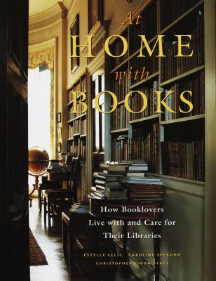 At home with books : how booklovers live with and care for their libraries