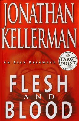 Flesh and blood : a novel (LARGE PRINT)