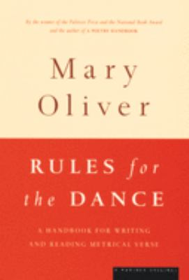 Rules for the dance : a handbook for writing and reading metrical verse