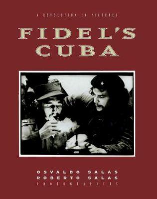 Fidel's Cuba : a revolution in pictures