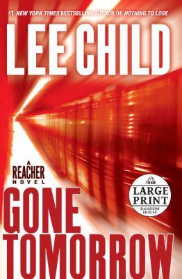 Gone tomorrow a Reacher novel (LARGE PRINT)