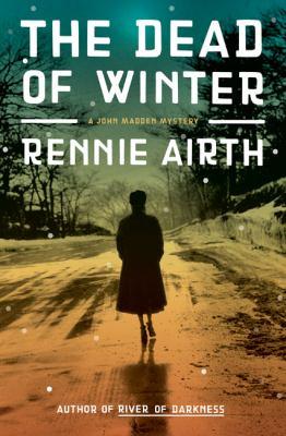 The dead of winter : [a John Madden mystery set in World War II England]