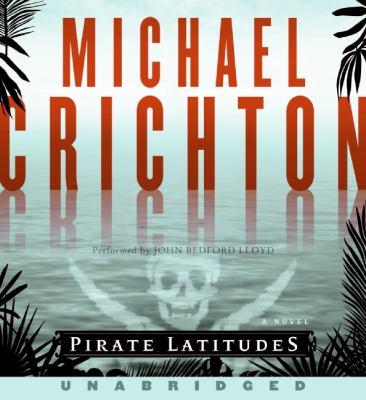 Pirate latitudes : [a novel] (AUDIOBOOK)