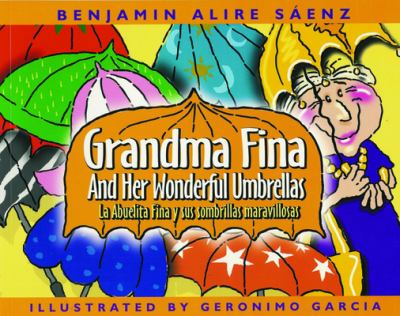 Grandma Fina and her wonderful umbrellas = La abuelita Fina y sus sombrillas maravillosas