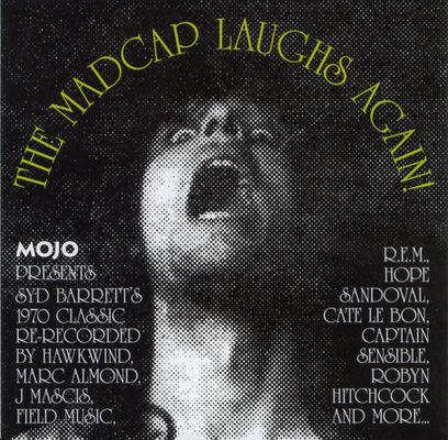 Mojo presents : The madcap laughs again!