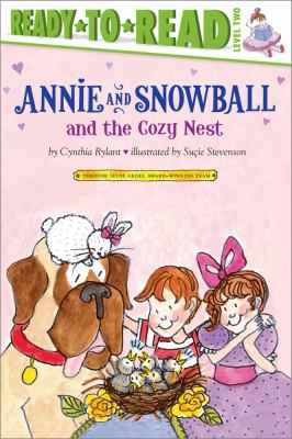 Annie and Snowball and the cozy nest : the fifth book of their adventures