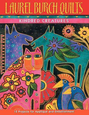 Laurel Burch quilts : kindred creatures