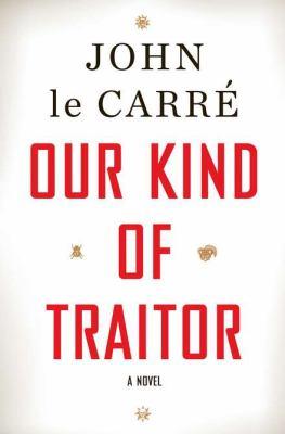 Our kind of traitor : [a novel]